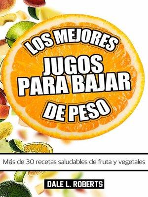 cover image of los mejores jugos para bajar de peso