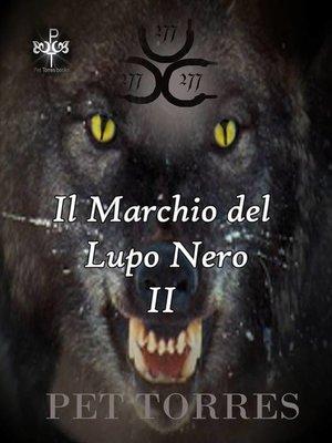 cover image of Il Marchio del Lupo Nero II