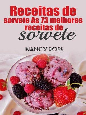 cover image of Receitas de sorvete As 73 melhores receitas de sorvete Nancy Ross