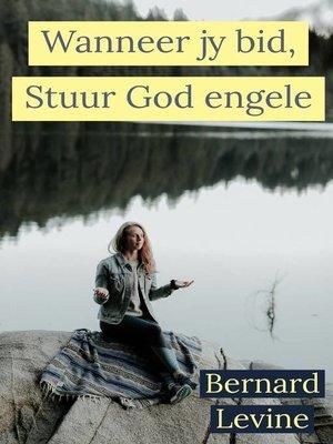 cover image of Wanneer jy bid, Stuur God engele