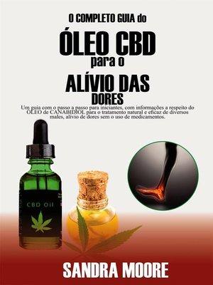 cover image of O Completo guia do ÓLEO CBD para o ALÍVIO DAS DORES
