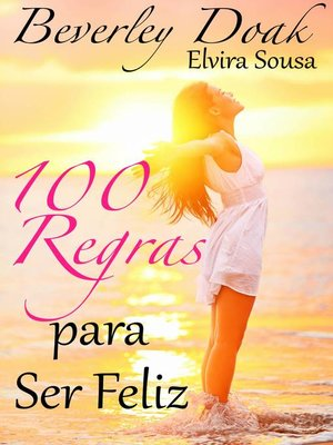 cover image of 100 Regras Para Ser Feliz