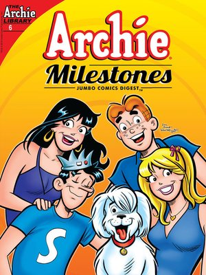 cover image of Archie Milestones Digest #6