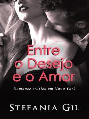 cover image of Entre o Desejo e o Amor
