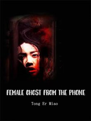 cover image of Female Ghost from the Phone