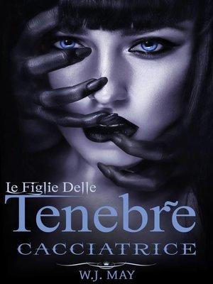 cover image of Cacciatrice