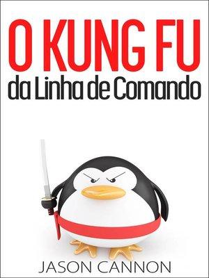 cover image of O Kung Fu da Linha de Comando