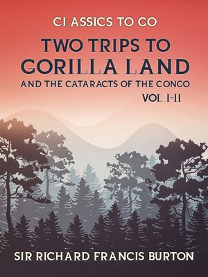 cover image of Two Trips to Gorilla Land and the Cataracts of the Congo, Volume 1-2