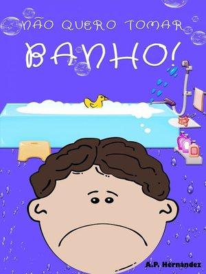 cover image of Não quero tomar banho!