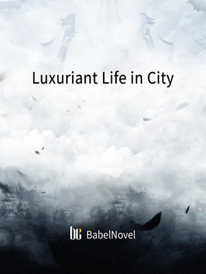 cover image of Luxuriant Life in City