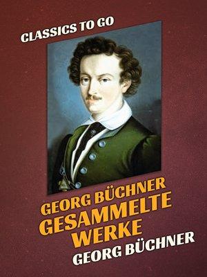 cover image of Georg Büchner  Gesammelte Werke