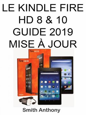 cover image of Le Kindle Fire HD 8 & 10 Guide 2019 Mise À Jour