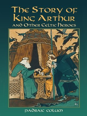 cover image of The Story of King Arthur and Other Celtic Heroes