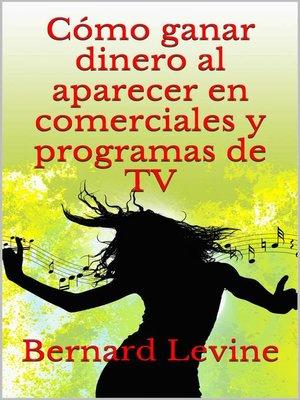 cover image of Cómo ganar dinero al aparecer en comerciales y programas de TV