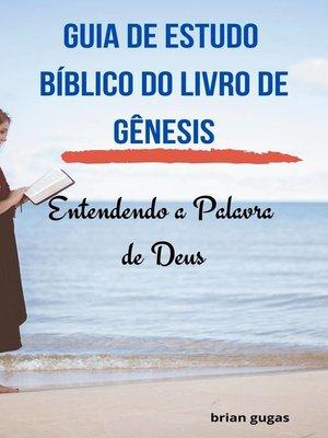 cover image of Guia de Estudo Bíblico do Livro de Gênesis