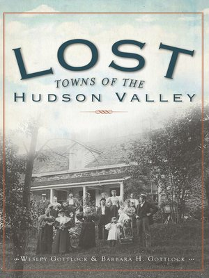cover image of Lost Towns of the Hudson Valley