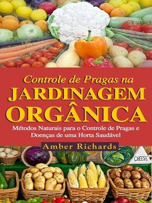 cover image of O Controle De Pragas Na Jardinagem Orgânica