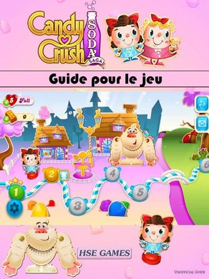 cover image of Guide pour le jeu Candy Crush Soda Saga