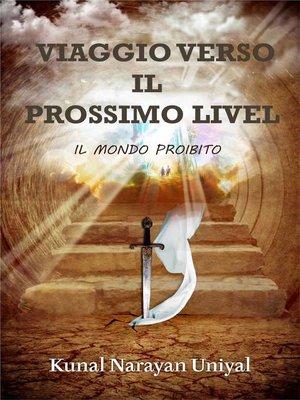 cover image of Viaggio verso il Prossimo Livello--Il Mondo Proibito