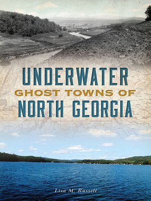 cover image of Underwater Ghost Towns of North Georgia
