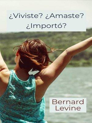 cover image of ¿Viviste? ¿Amaste? ¿Importó?