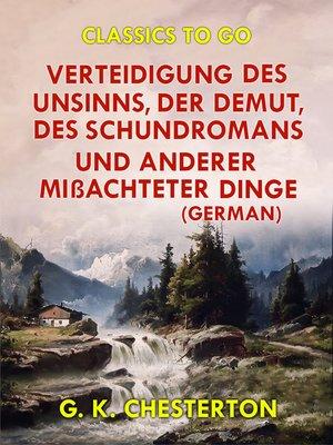 cover image of Verteidigung des Unsinns, der Demut, des Schundromans und anderer mißachteter Dinge (German)