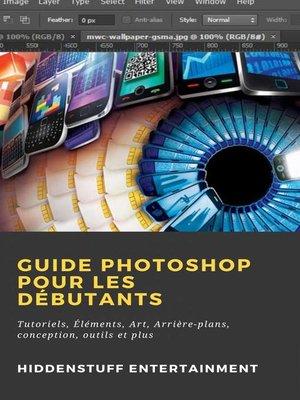 cover image of Guide Photoshop pour les Débutants
