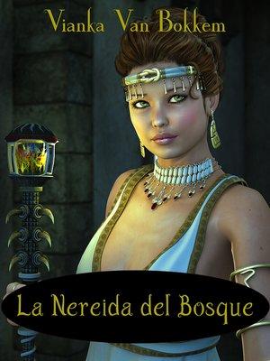 cover image of La Nereida Del Bosque