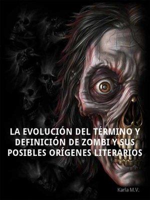 cover image of La evolución del término y definición de zombi y sus posibles orígenes literarios