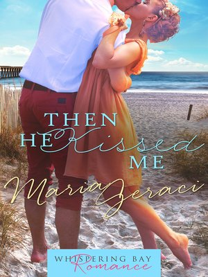 cover image of Then He Kissed Me
