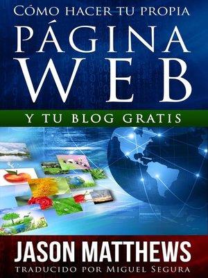 cover image of Cómo Hacer Tu Propia Página Web Gratis