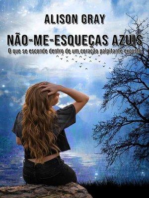cover image of Não-me-esqueças-azuis