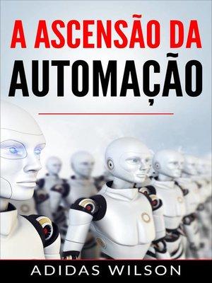 cover image of A Ascensão da Automação