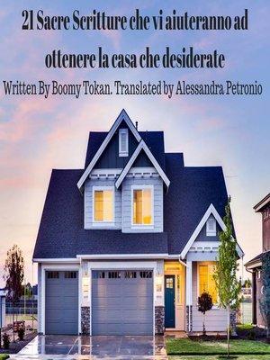 cover image of 21 Sacre Scritture che vi aiuteranno ad ottenere la casa che desiderate