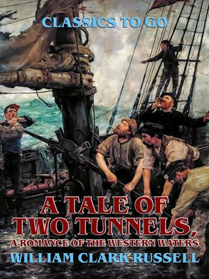 cover image of A Tale of Two Tunnels, a Romance of the Western Waters