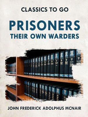 cover image of Prisoners Their Own Warders