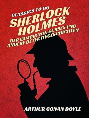 cover image of Sherlock Holmes   Der Vampir von Sussex und andere Detektivgeschichten
