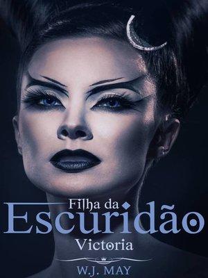 cover image of Victoria, a filha da Escuridão