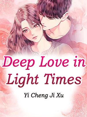 cover image of Deep Love in Light Times