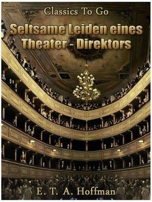 cover image of Seltsame Leiden eines Theater-Direktors