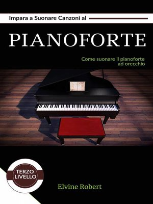 cover image of Impara a suonare canzoni al pianoforte