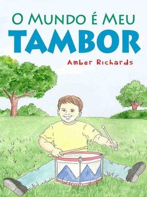 cover image of O Mundo É Meu Tambor