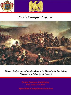 cover image of The Memoirs of Baron Lejeune, Aide-de-Camp to Marshals Berthier, Davout and Oudinot, Volume 2