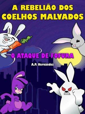 cover image of A rebelião dos coelhos malvados