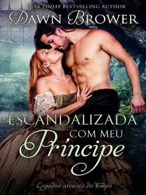cover image of Escandalizada com meu Príncipe