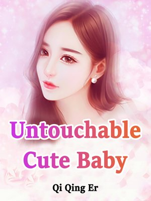 cover image of Untouchable Cute Baby