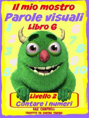 cover image of Il Mio Mostro Parole Visuali Livello 2