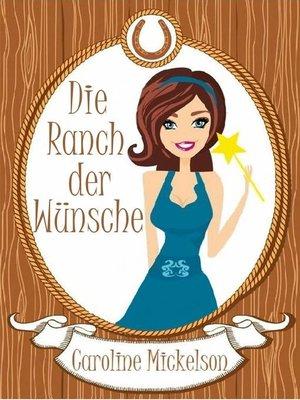 cover image of Die Ranch der Wünsche