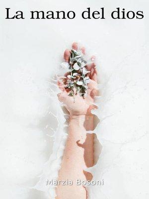 cover image of La mano del dios
