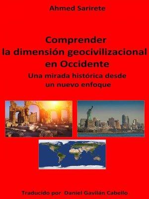 cover image of Comprender la dimensión geocivilizacional en Occidente